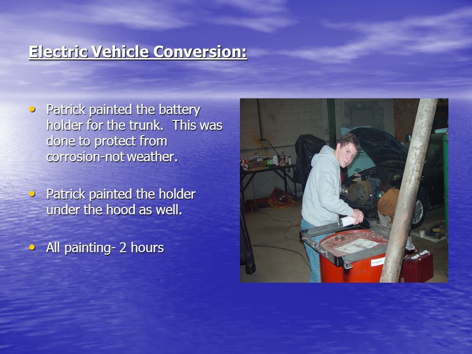 Electric Vehicle Conversion: Patrick painted the battery holder for the trunk. This was done to protect from corrosion-not weather. Patrick painted th