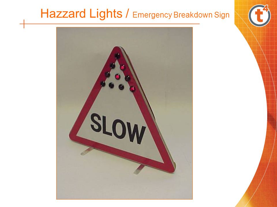 Hazzard Lights / Emergency Breakdown Sign