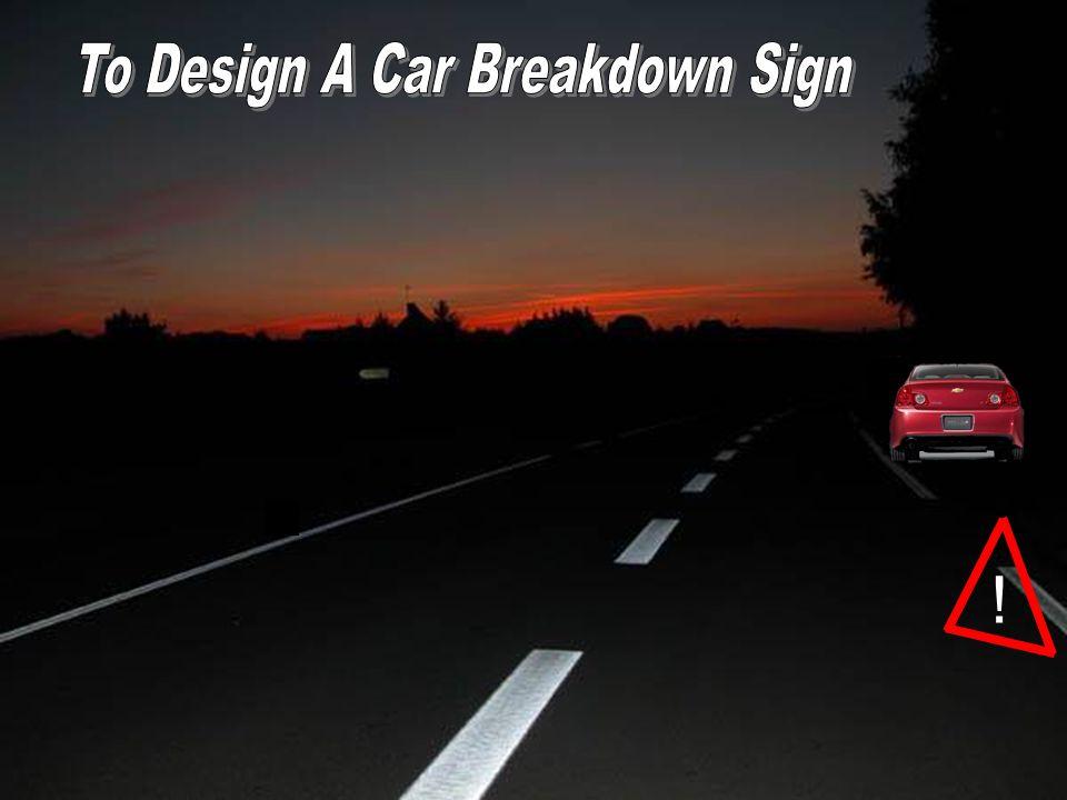 A Car Breakdown Sign ! !