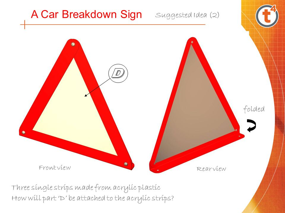 A Car Breakdown Sign Suggested Idea (3) Material added to provide a basis for a weight.