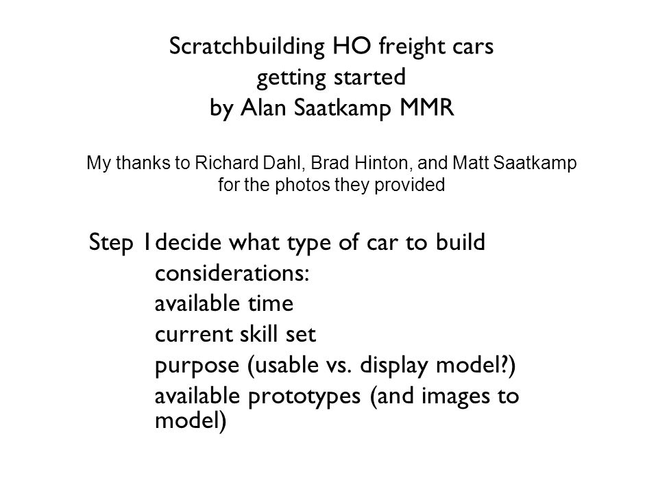 Step 1decide what type of car to build considerations: available time current skill set purpose (usable vs.