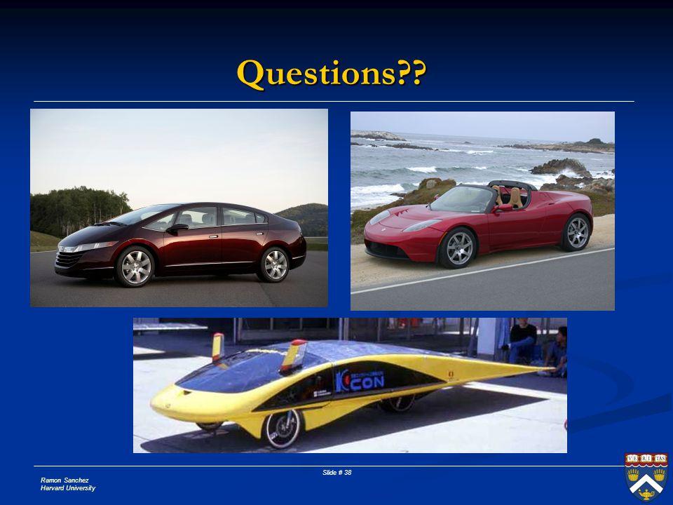 Ramon Sanchez Harvard University Slide # 38 Questions