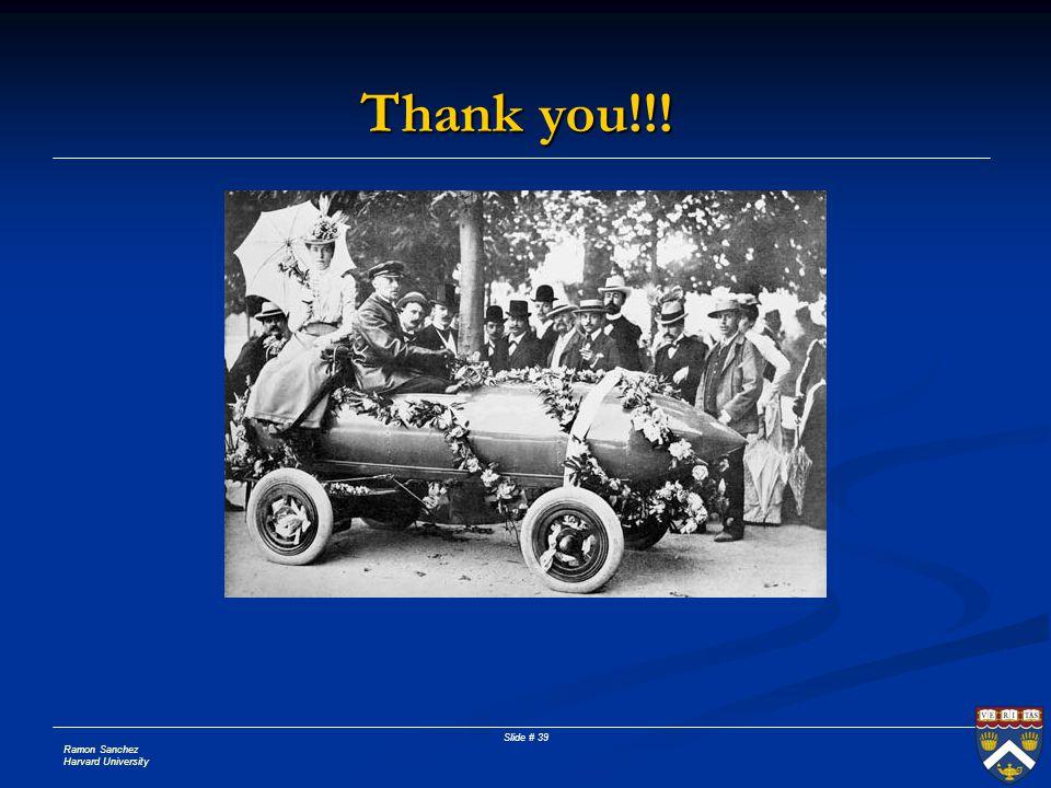 Ramon Sanchez Harvard University Slide # 39 Thank you!!!