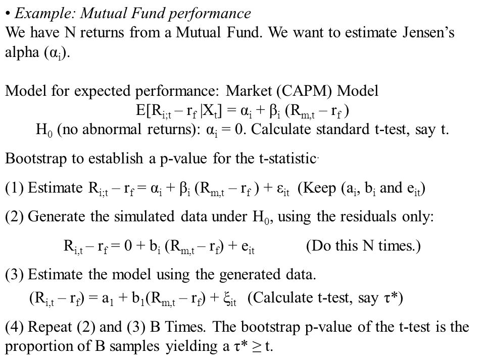 Example: Mutual Fund performance We have N returns from a Mutual Fund. We want to estimate Jensens alpha (α i ). Model for expected performance: Marke