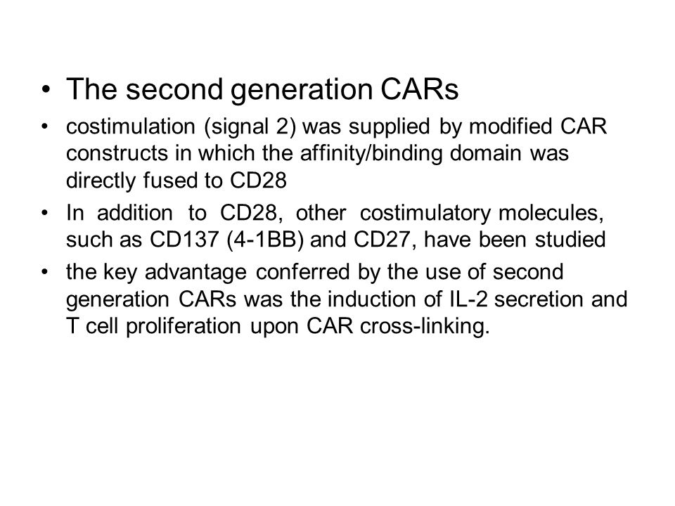 The second generation CARs costimulation (signal 2) was supplied by modified CAR constructs in which the affinity/binding domain was directly fused to