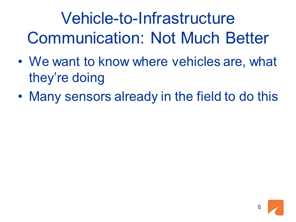 What it Means Problem – Mobile sensors and connected vehicle data are not constant or ubiquitous.