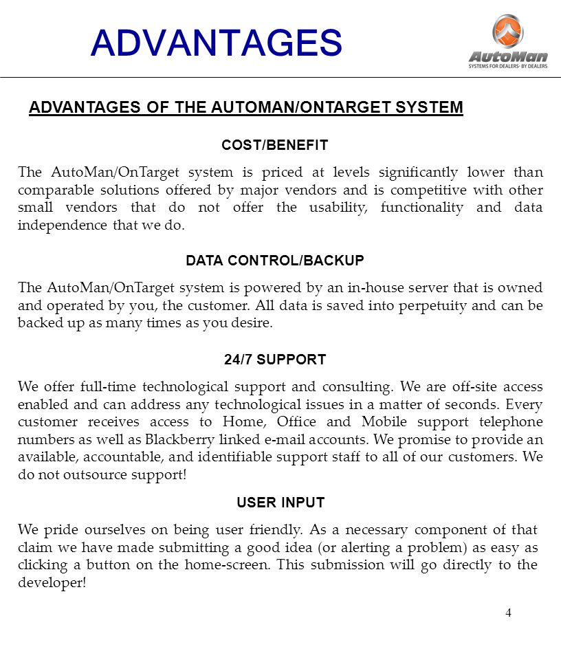 5 ADVANTAGES OF THE AUTOMAN/ONTARGET SYSTEM (2) ADVANTAGES HARDWARE/SOFTWARE INDEPENDENCE The AutoMan/OnTarget system is a windows-based system that allows you to have complete control over any hardware you employ.