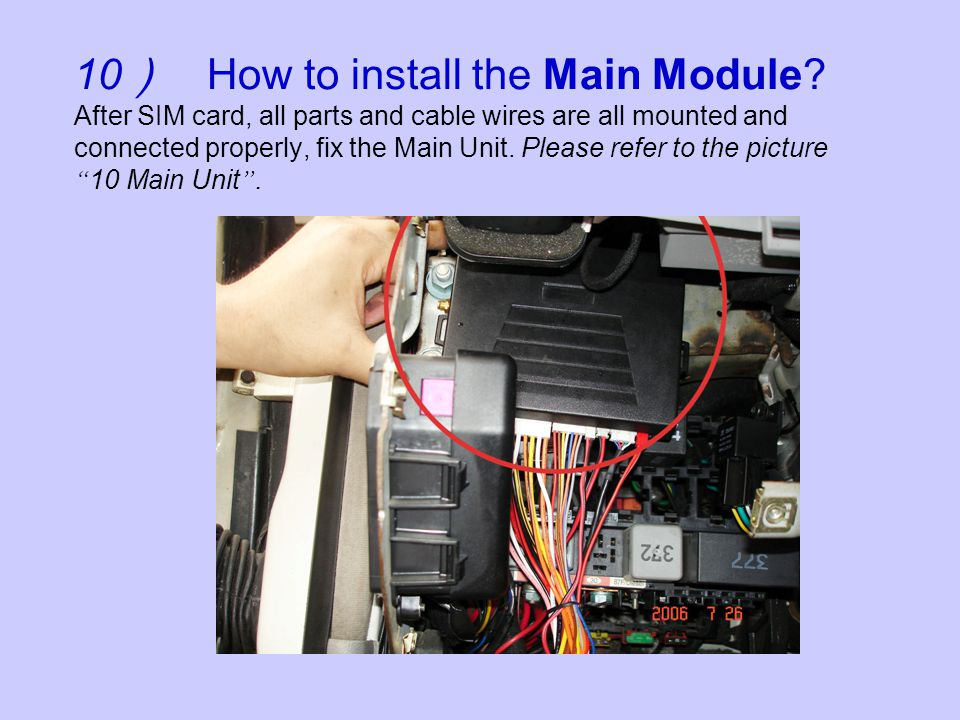 10 How to install the Main Module.