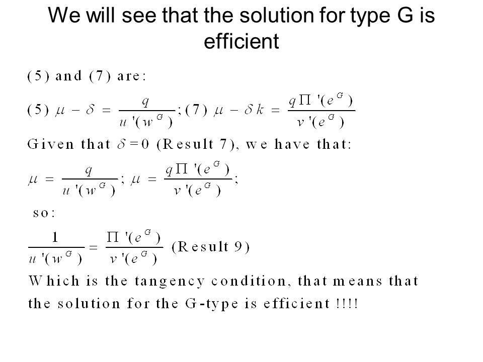 We will see that the solution for type G is efficient