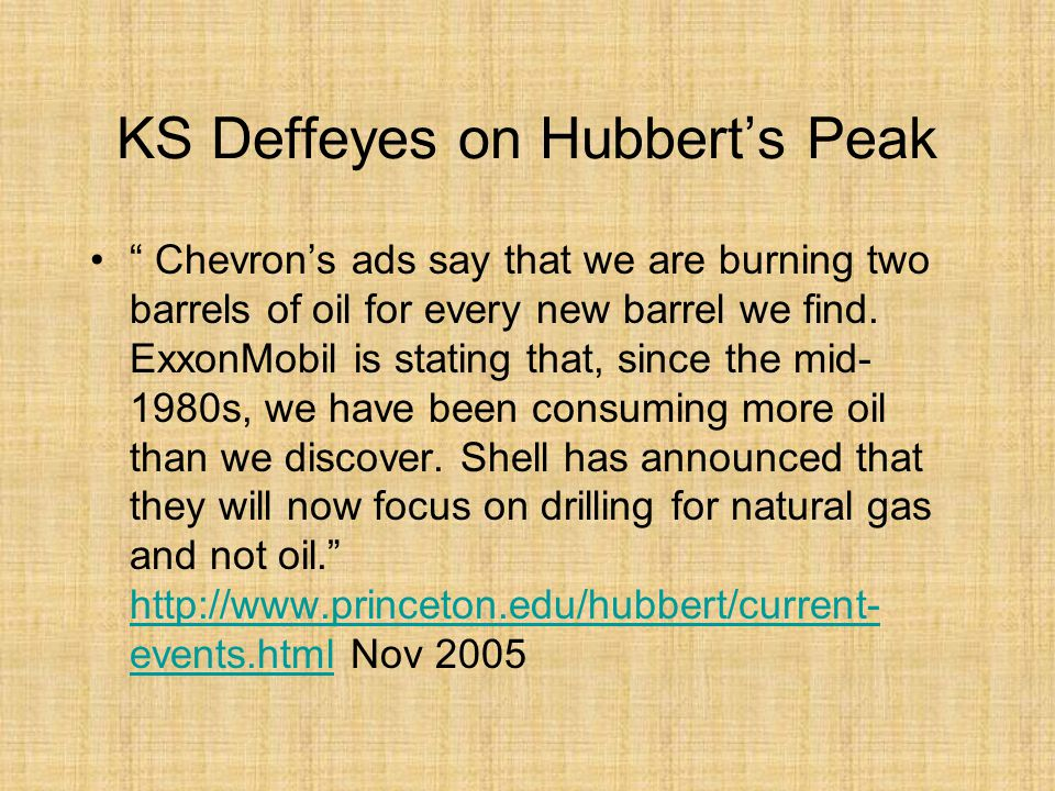 KS Deffeyes on Hubberts Peak Chevrons ads say that we are burning two barrels of oil for every new barrel we find.