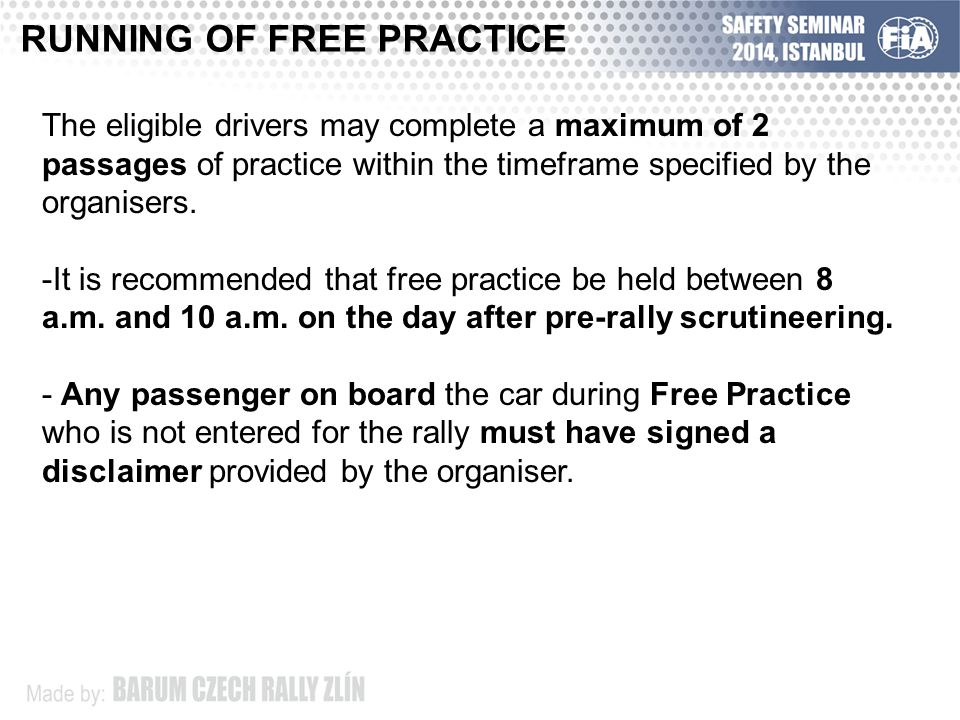SERVICE From the beginning of the timetable for Free Practice until the individual start time of the Qualifying stage, service may only be carried out in the main service park or the service park designated by the organiser for this purpose.
