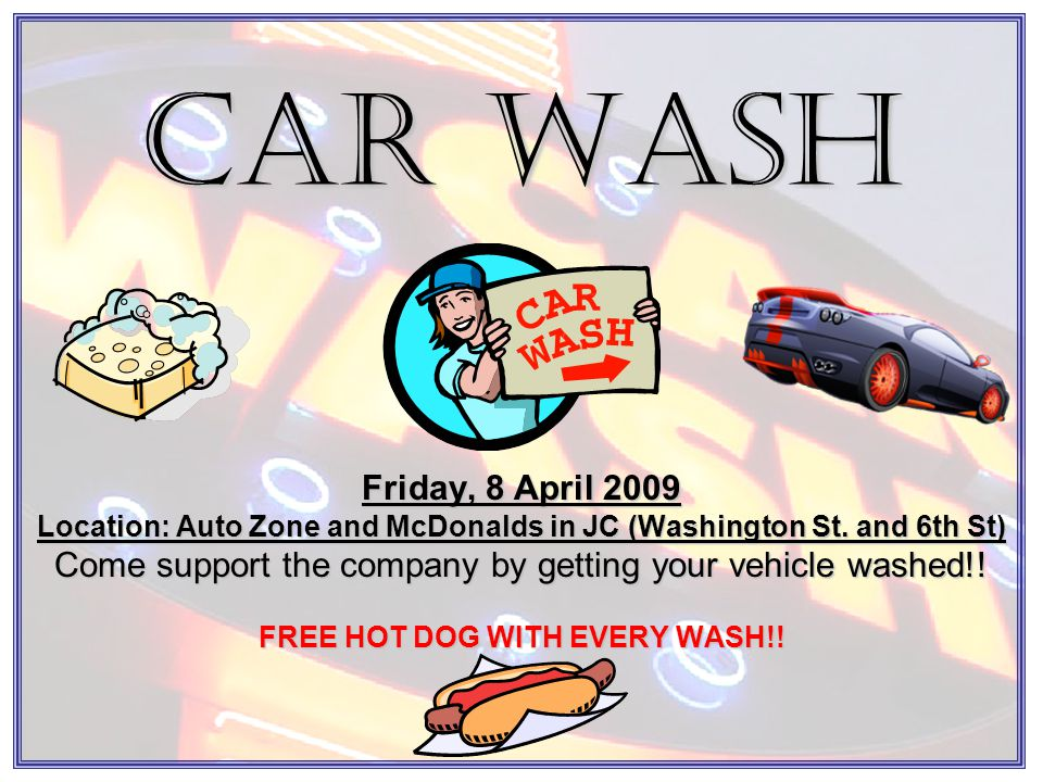 Car Wash Friday, 8 April 2009 Location: Auto Zone and McDonalds in JC (Washington St.