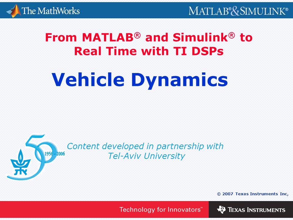 Slide 12 © 2007 Texas Instruments Inc, Simulink Model