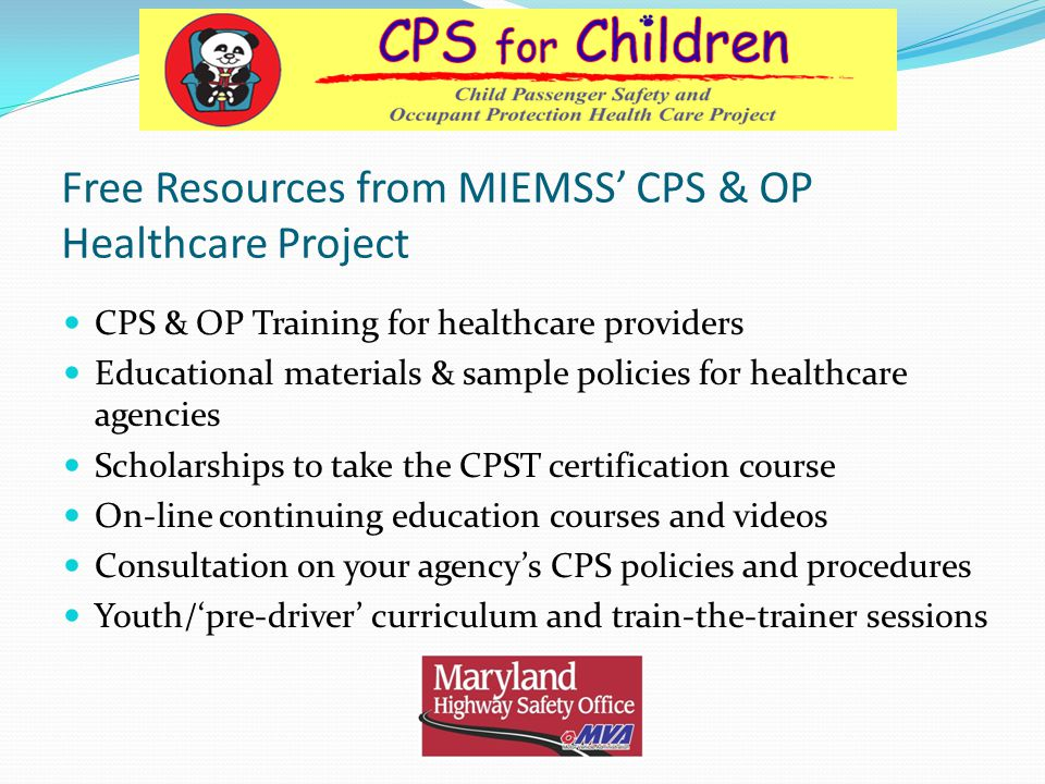 Free Resources from MIEMSS CPS & OP Healthcare Project CPS & OP Training for healthcare providers Educational materials & sample policies for healthca