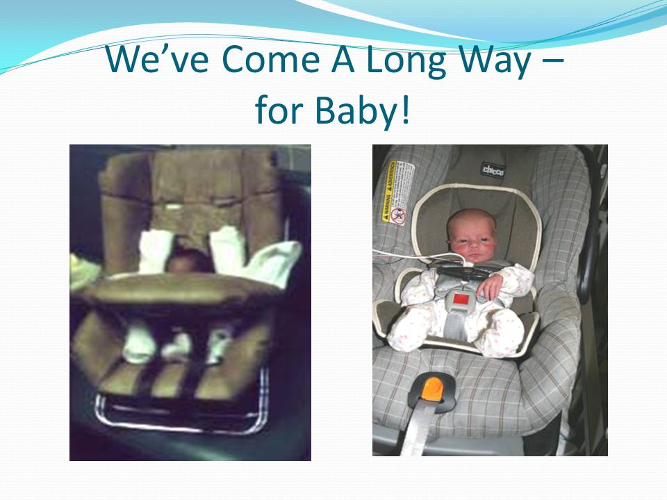 Weve Come A Long Way – for Baby!