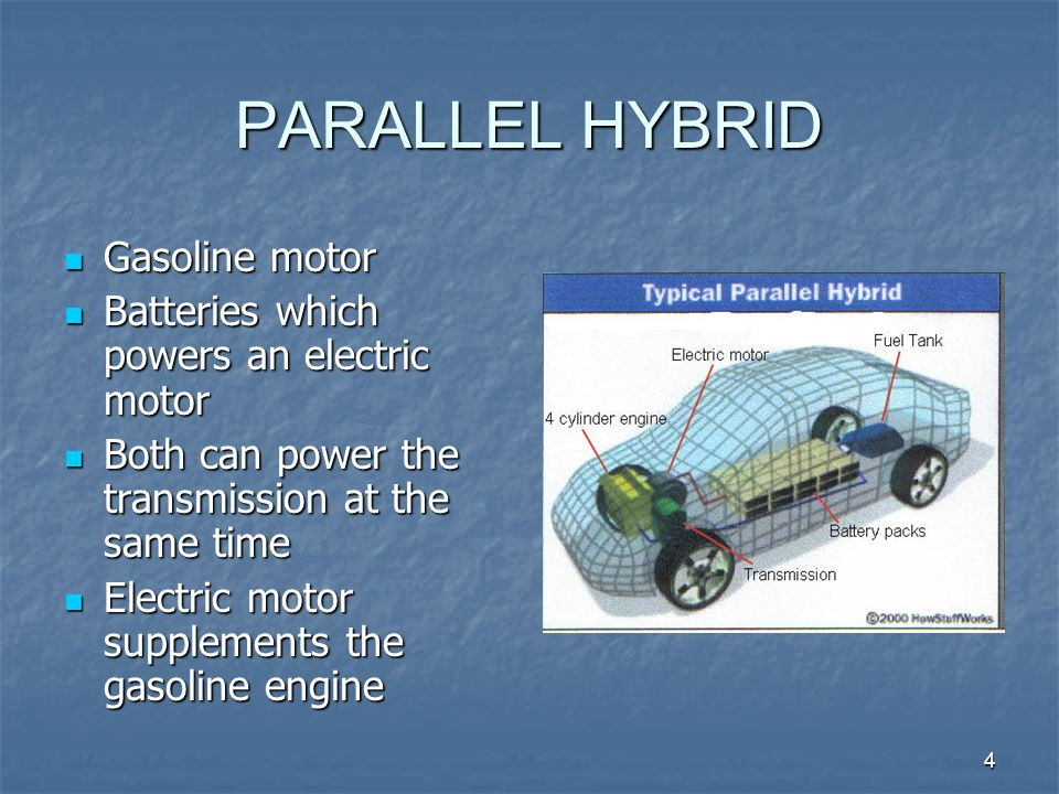 5 SERIES HYBRID Gasoline motor turns a generator Gasoline motor turns a generator Generator may either charge the batteries or power an electric motor that drives the transmission Generator may either charge the batteries or power an electric motor that drives the transmission At low speeds is powered only by the electric motor At low speeds is powered only by the electric motor