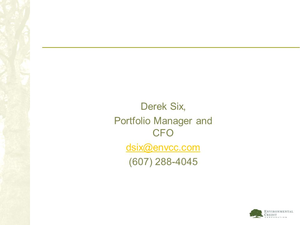 Derek Six, Portfolio Manager and CFO dsix@envcc.com (607) 288-4045