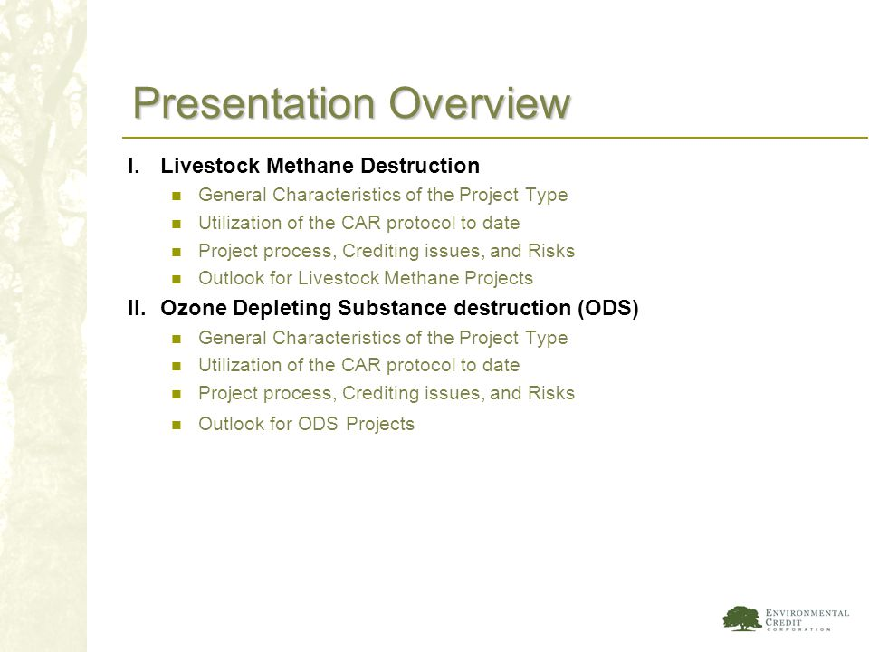 Presentation Overview I. Livestock Methane Destruction General Characteristics of the Project Type Utilization of the CAR protocol to date Project pro