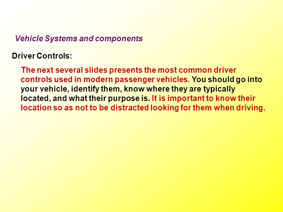 Vehicle Systems and components The braking system: If the wheels are locked as in the case of a skid, the drums or discs are not moving and there will