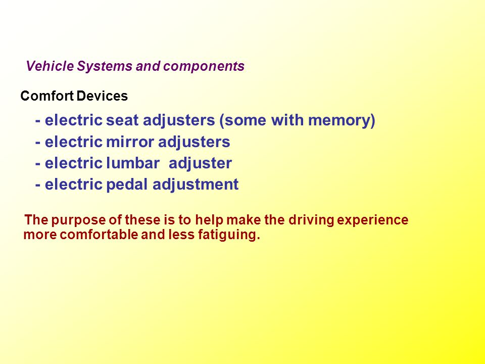 Vehicle Systems and components The legal use of safety equipment: Tires In addition, worn components in the suspension and steering systems of your ve