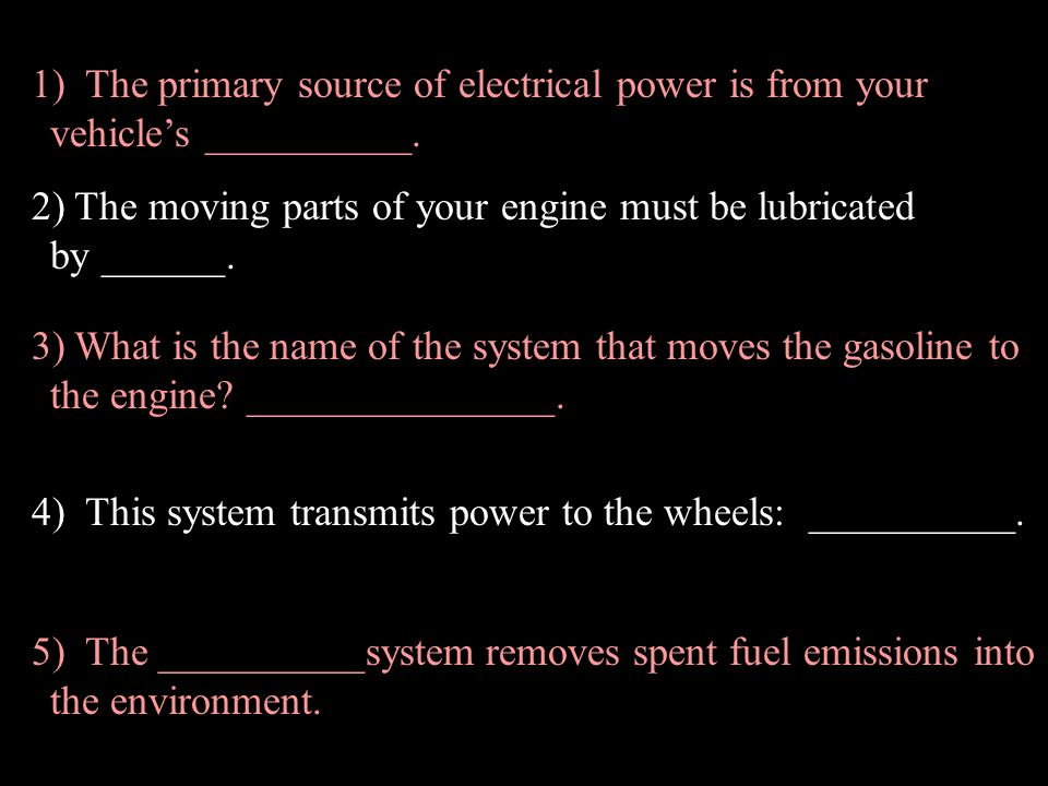 Vehicle Components and Systems Review time…lets see what you remember…