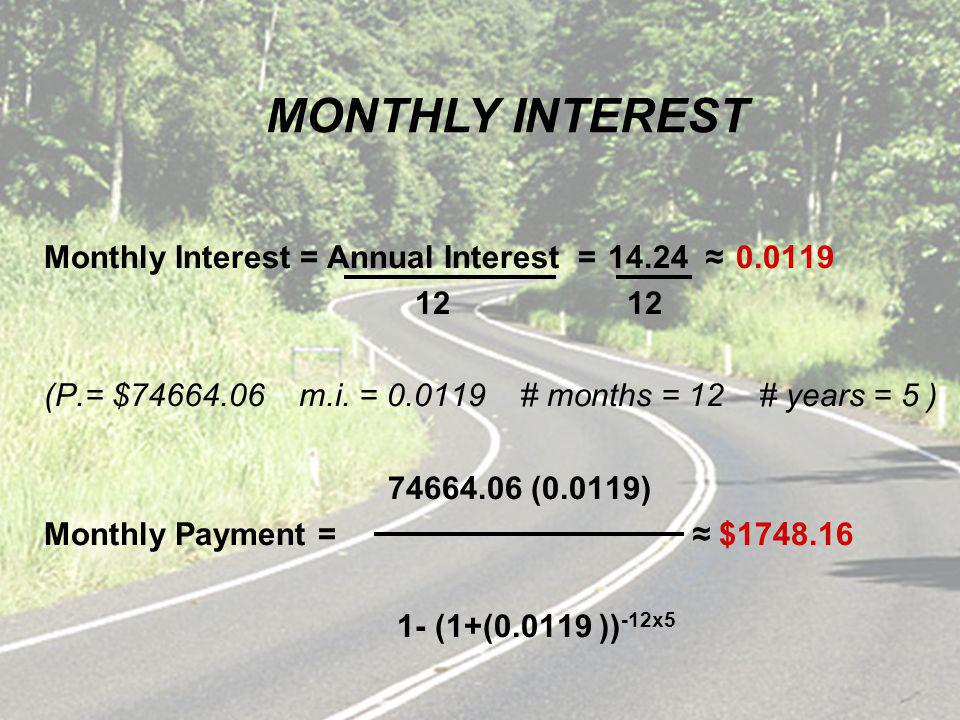 Monthly Interest = Annual Interest = 14.24 0.0119 12 12 (P.= $74664.06 m.i.