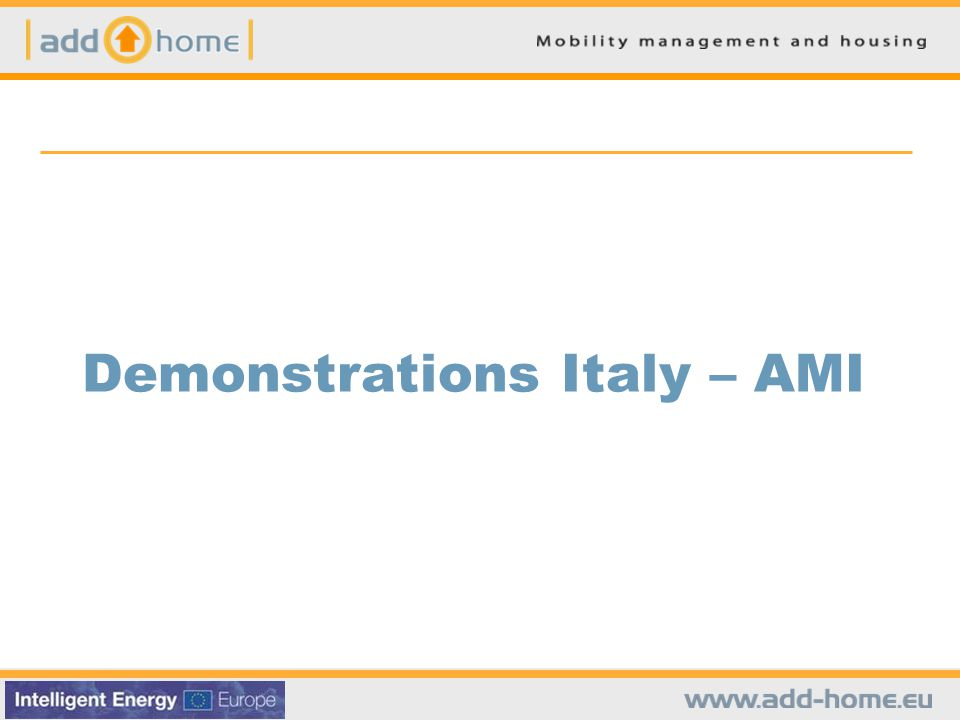 AMI - Demonstration 3 Overall goal The overall goal of this demo project is to develop a specific infomobility platform for residential areas, providing specific traffic and travel information services available via internet Key partners Municipality of Genoa, Public transport operators, Motorways company, local citizens associations, AMI Indicative Timeframe Feb.