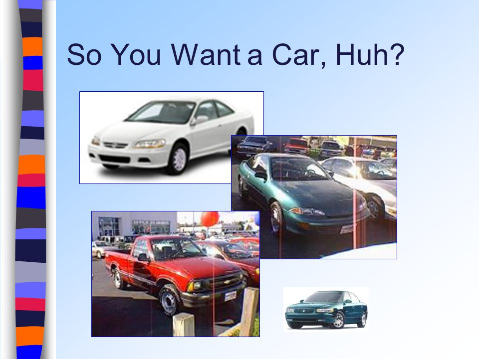 So You Want a Car, Huh