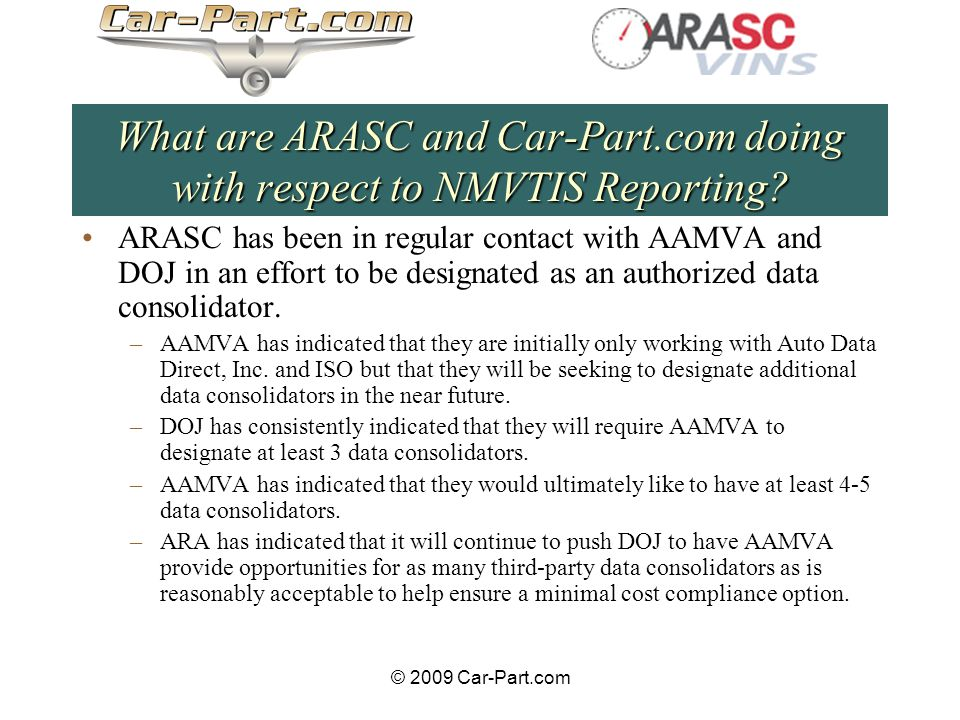 © 2009 Car-Part.com What are ARASC and Car-Part.com doing with respect to NMVTIS Reporting.