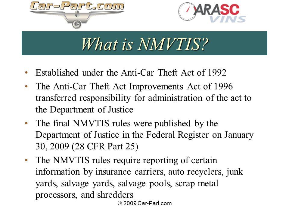 © 2009 Car-Part.com What is NMVTIS.