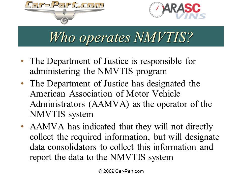 © 2009 Car-Part.com Who operates NMVTIS.