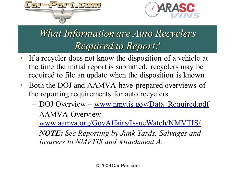 © 2009 Car-Part.com What Information are Auto Recyclers Required to Report.