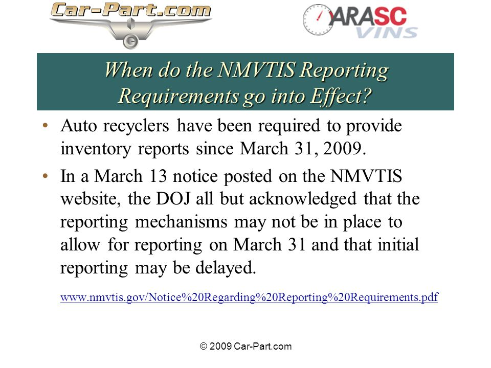 © 2009 Car-Part.com When do the NMVTIS Reporting Requirements go into Effect.