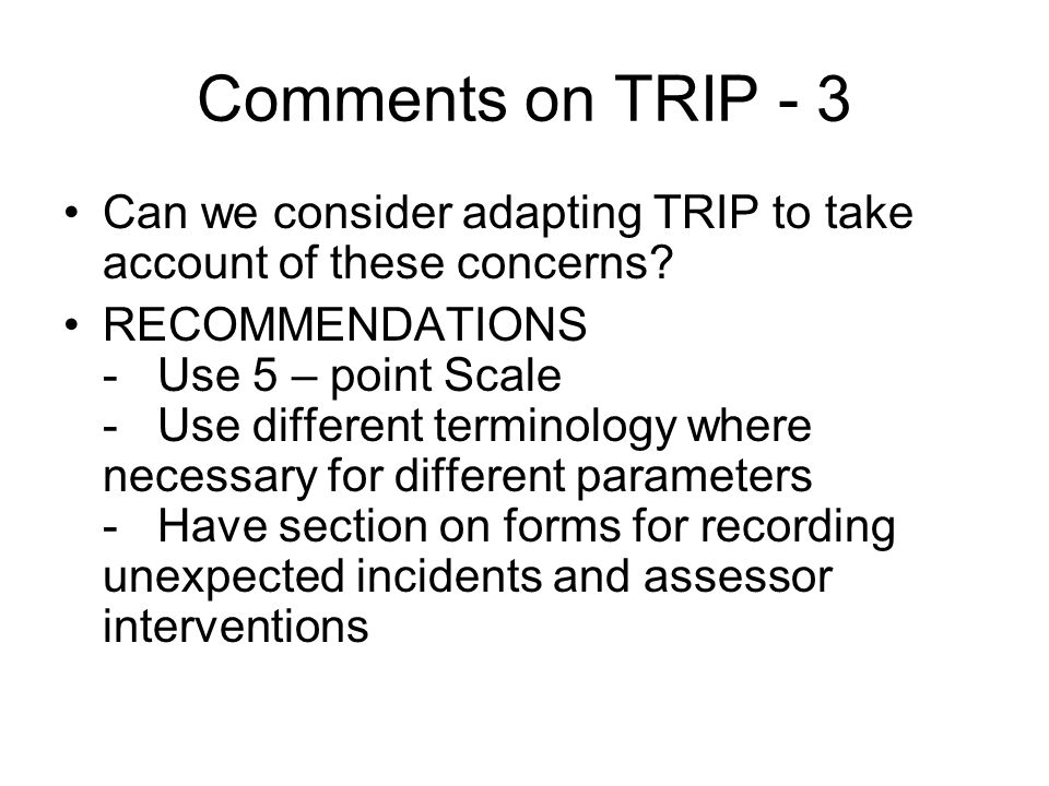 Comments on TRIP - 3 Can we consider adapting TRIP to take account of these concerns.