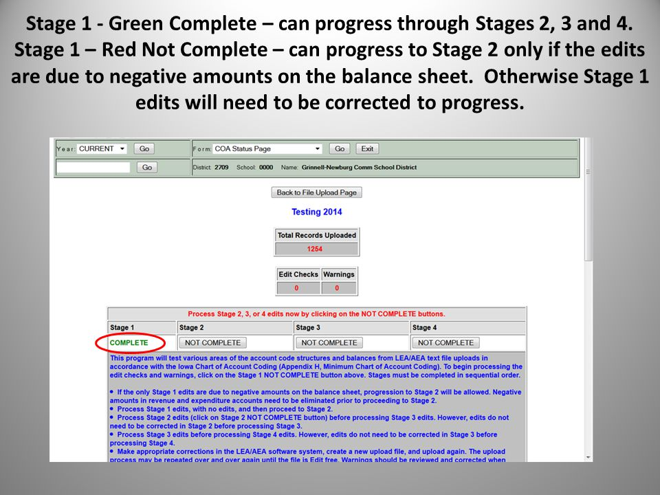 Stage 1 - Green Complete – can progress through Stages 2, 3 and 4. Stage 1 – Red Not Complete – can progress to Stage 2 only if the edits are due to n