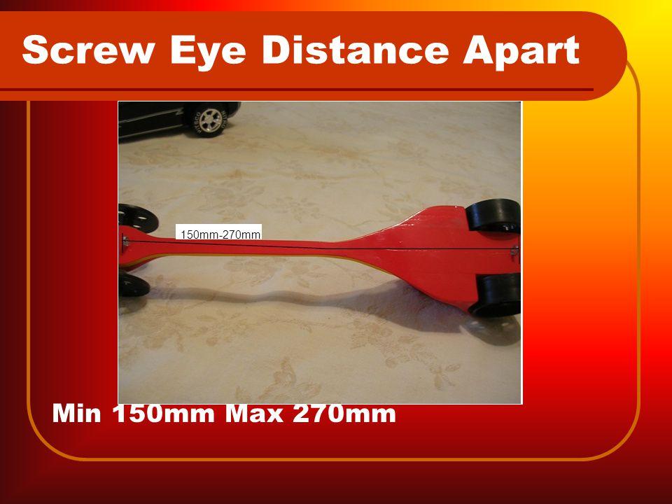Screw Eye Distance Apart Min 150mm Max 270mm 150mm-270mm