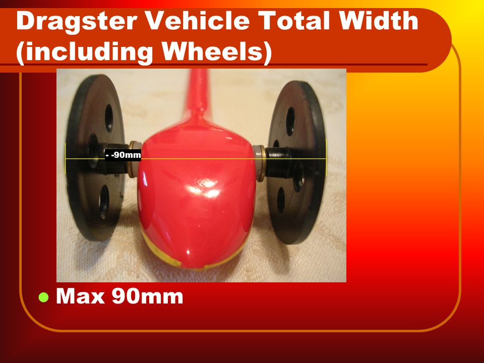 Axle per Car Dragster must have two (2) axles per car, no more.