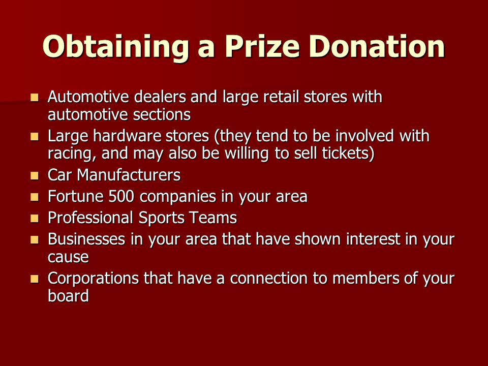 Obtaining a Prize Donation Automotive dealers and large retail stores with automotive sections Automotive dealers and large retail stores with automot