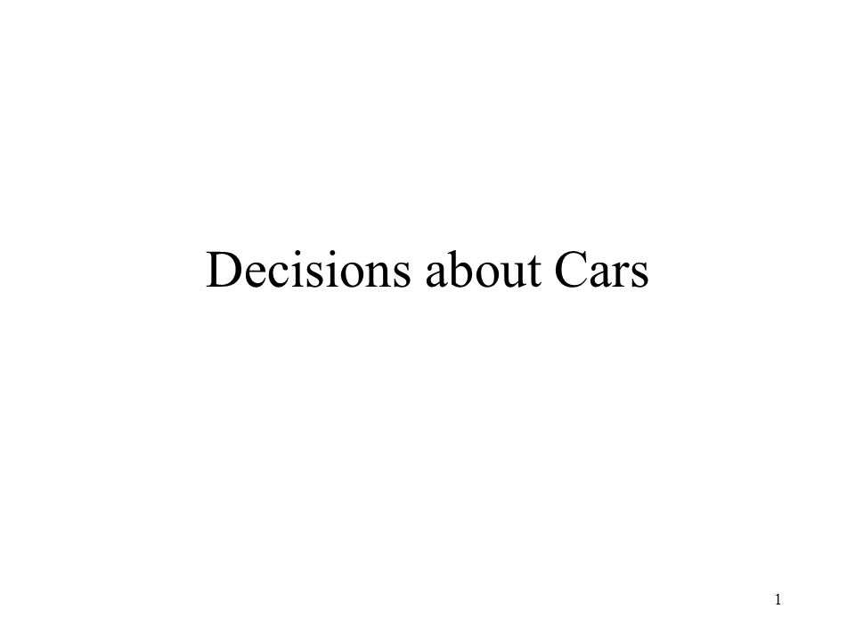1 Decisions about Cars