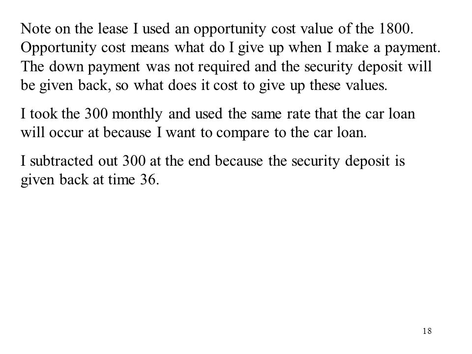 18 Note on the lease I used an opportunity cost value of the 1800.