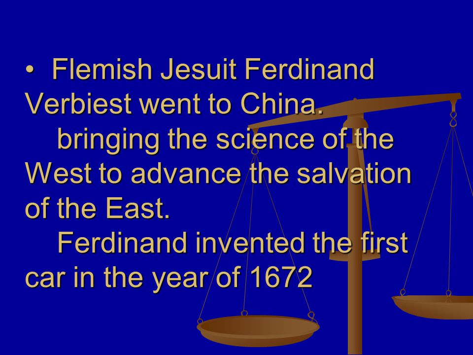 Ferdinand Verbiest car Ferdinand Verbiest was a Christian missionary in China.