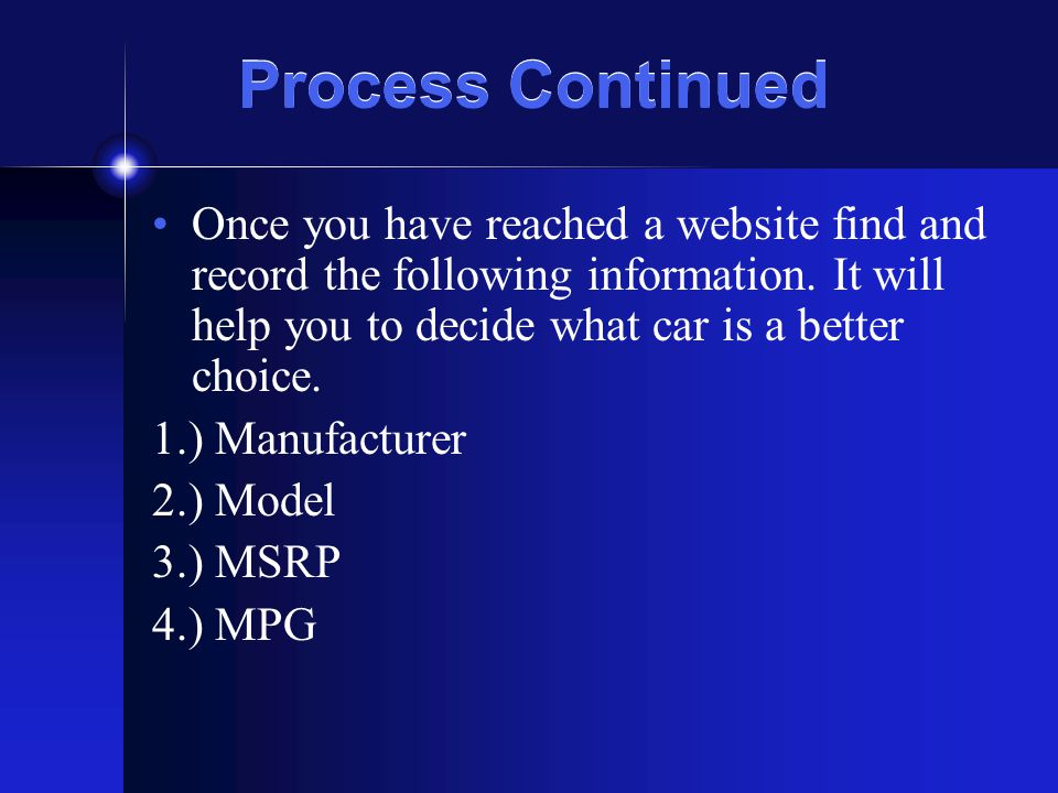 Process Continued Once you have reached a website find and record the following information.