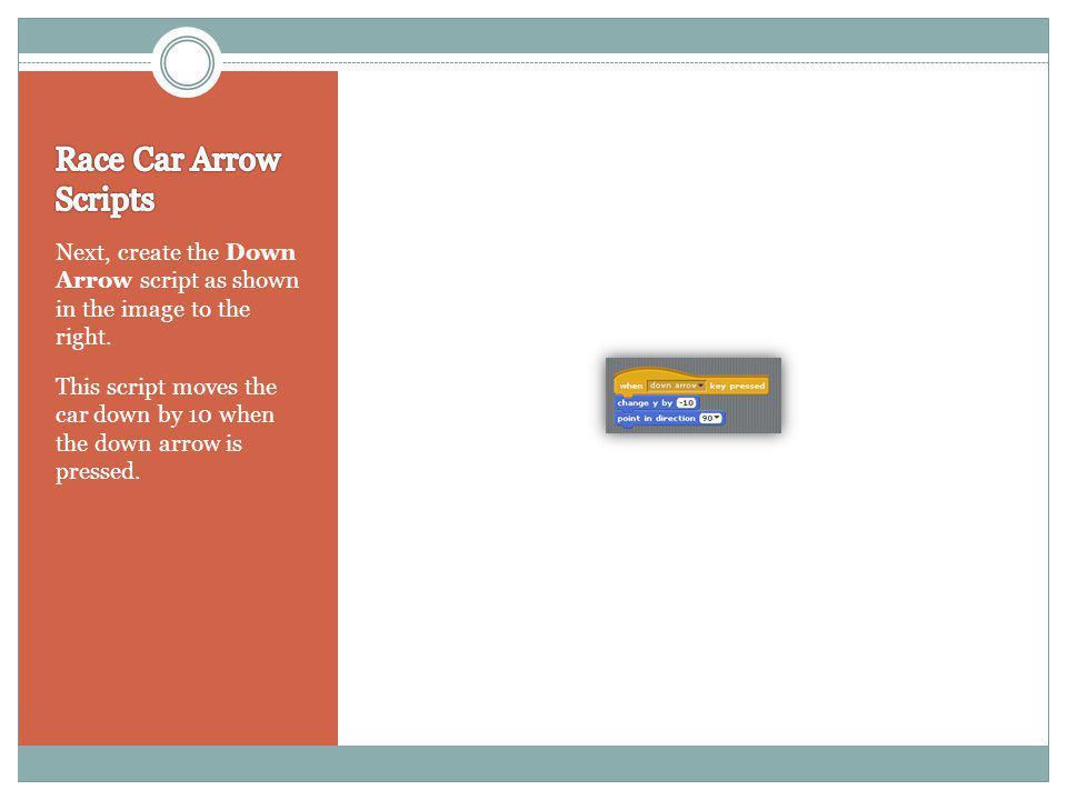 Next, create the Down Arrow script as shown in the image to the right.
