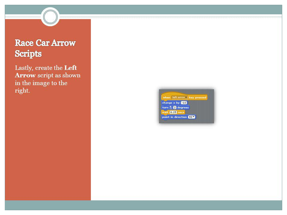 Lastly, create the Left Arrow script as shown in the image to the right.
