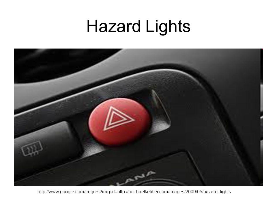 Hazard Lights http://www.google.com/imgres?imgurl=http://michaelkeliher.com/images/2009/05/hazard_lights