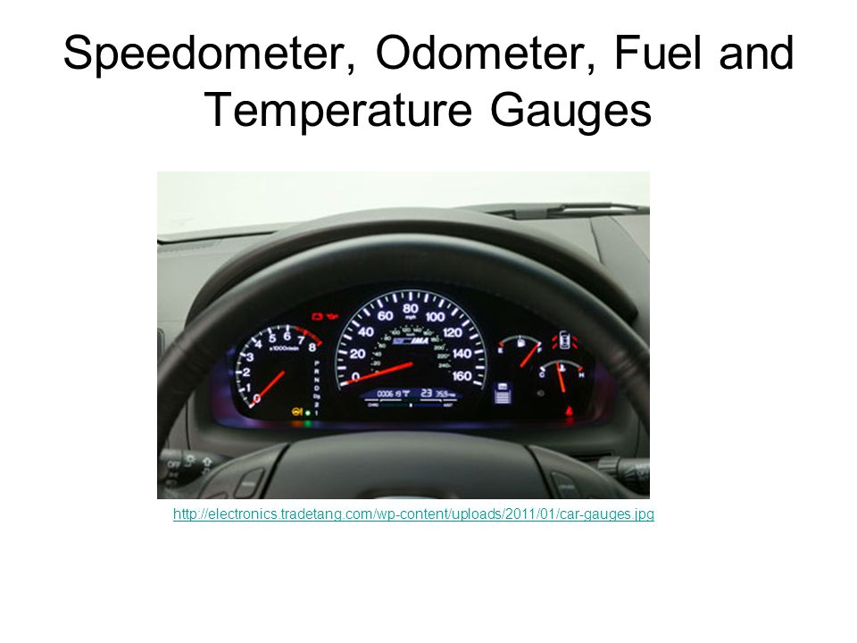 Speedometer, Odometer, Fuel and Temperature Gauges http://electronics.tradetang.com/wp-content/uploads/2011/01/car-gauges.jpg