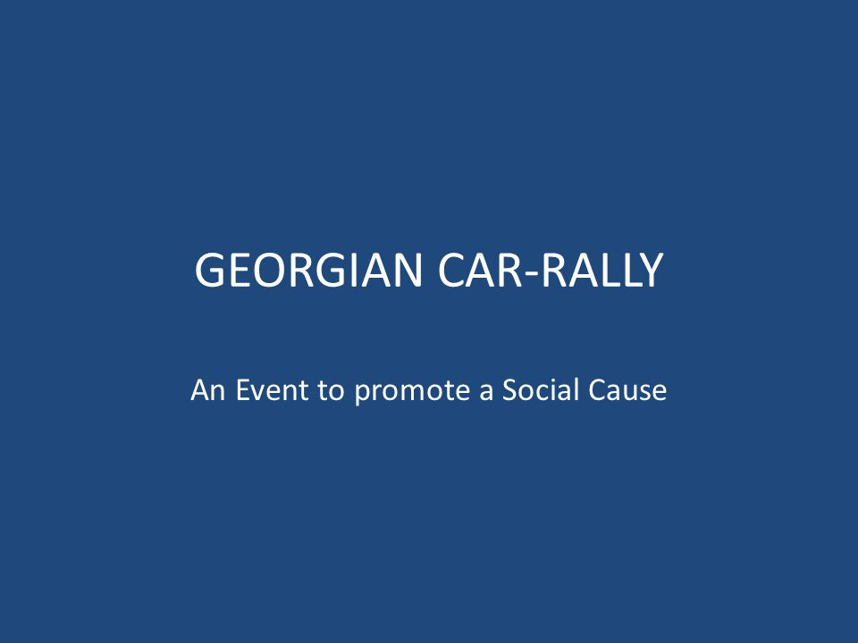 GEORGIAN CAR-RALLY An Event to promote a Social Cause
