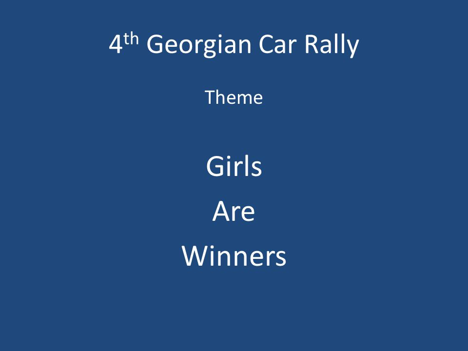 4 th Georgian Car Rally Theme Girls Are Winners