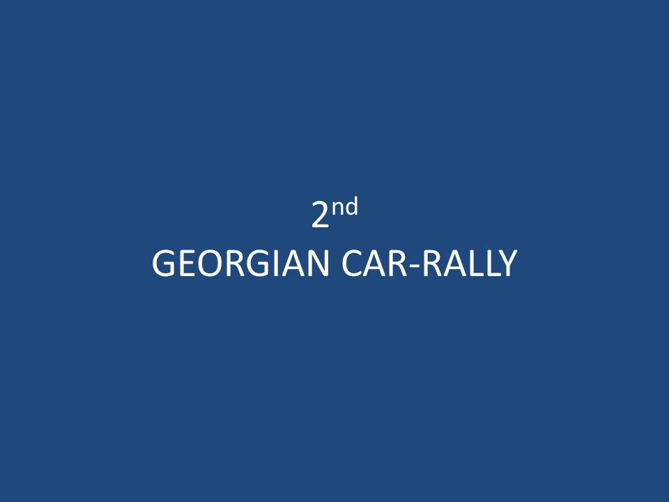 2 nd GEORGIAN CAR-RALLY