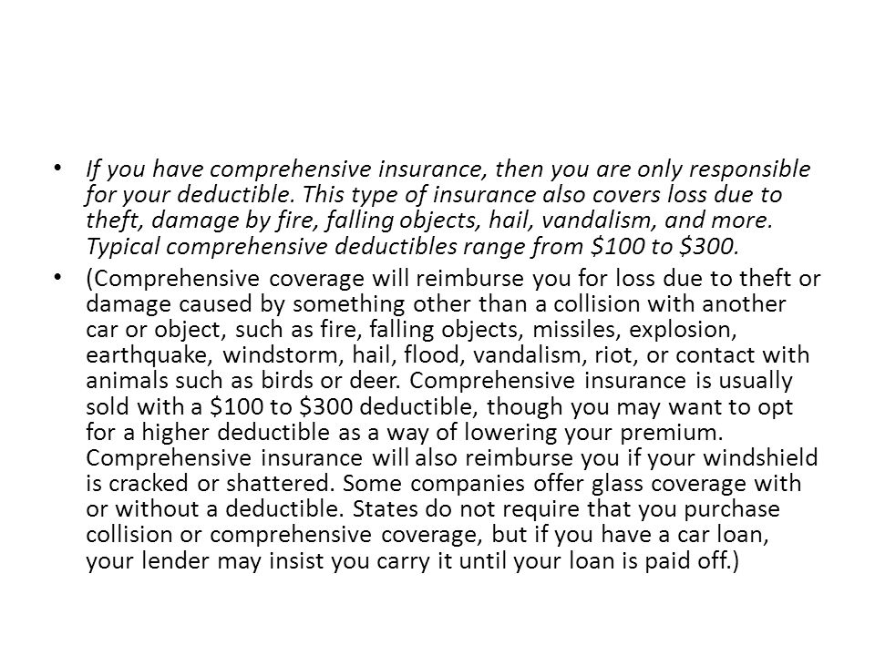 If you have comprehensive insurance, then you are only responsible for your deductible.